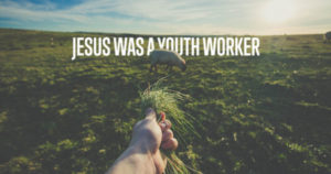 jesus-was-a-youth-worker