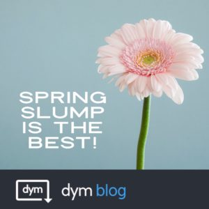 Who here loves a good Spring Slump?