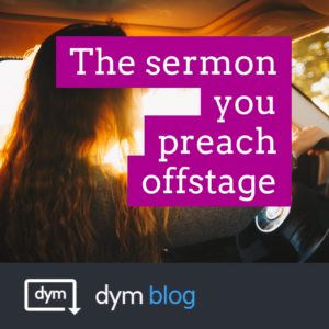 The Sermon You Preach Offstage